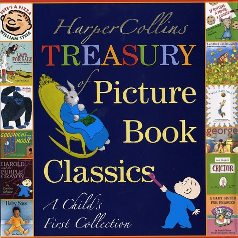 HarperCollins Treasury of Picture Book Classics: A Child's First Collection 9780060080945