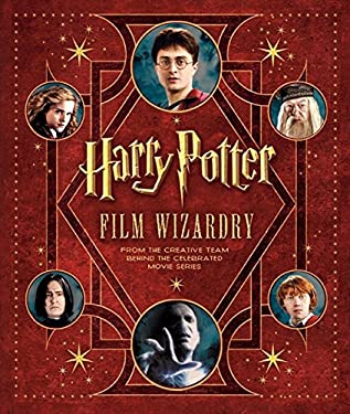 Harry Potter Film Wizardry [With Removable Facsimile Reproductions of Props]