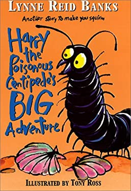 Harry the Poisonous Centipede's Big Adventure: Another Story to Make You Squirm