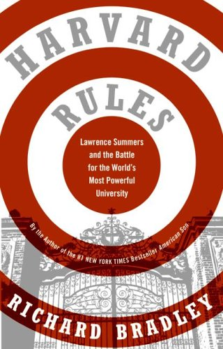 Harvard Rules: The Struggle for the Soul of the World's Most Powerful University 9780060568559