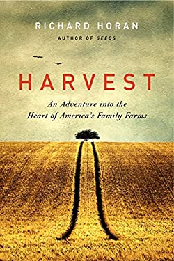 Harvest: An Adventure Into the Heart of America's Family Farms 9780062090317