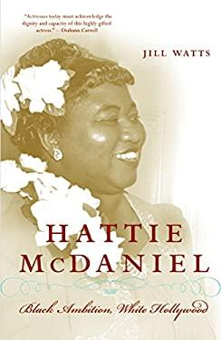 Hattie McDaniel: Black Ambition, White Hollywood