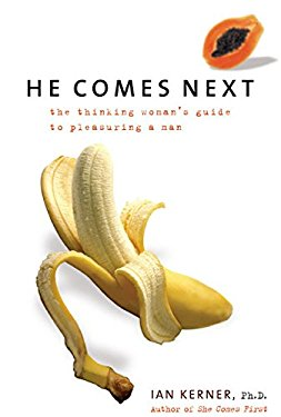 He Comes Next: The Thinking Woman's Guide to Pleasuring a Man 9780060784560