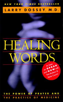 Healing Words: The Power of Prayer and the Practice of Medicine 9780062502520