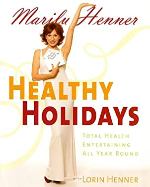 Healthy Holidays: Total Health Entertaining All Year Round