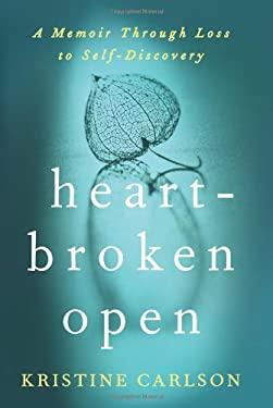 Heartbroken Open: A Memoir Through Loss to Self-Discovery