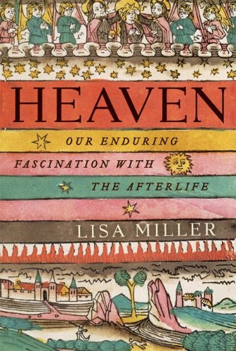 Heaven: Our Enduring Fascination with the Afterlife 9780060554750