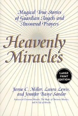 Heavenly Miracles LP: Magical True Stories of Guardian Angels and Answered Prayers 9780060199159