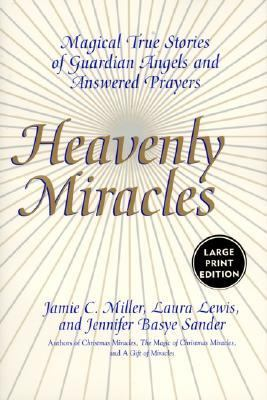 Heavenly Miracles LP: Magical True Stories of Guardian Angels and Answered Prayers