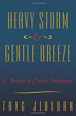 Heavy Storm & Gentle Breeze: A Memoir of China's Diplomacy 9780062067258