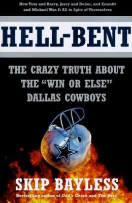 "Hell-Bent: The Inside Story of a ""Win or Else"" Dallas Cowboy Season"