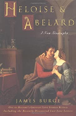 Heloise & Abelard: A New Biography