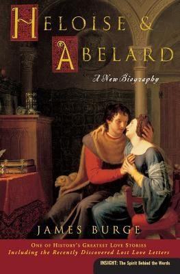 Heloise & Abelard: A New Biography 9780060816131