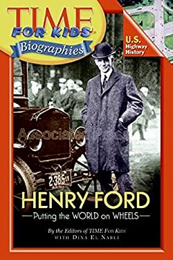 Henry Ford: Putting the World on Wheels