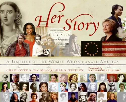 Her Story: A Timeline of the Women Who Changed America 9780061246517
