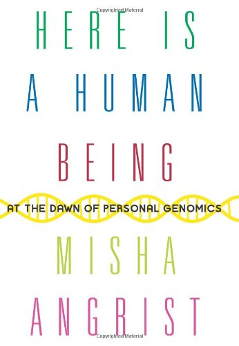 Here Is a Human Being: At the Dawn of Personal Genomics 9780061628337