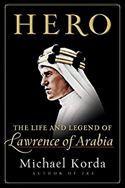 Hero: The Life and Legend of Lawrence of Arabia 9780061712616