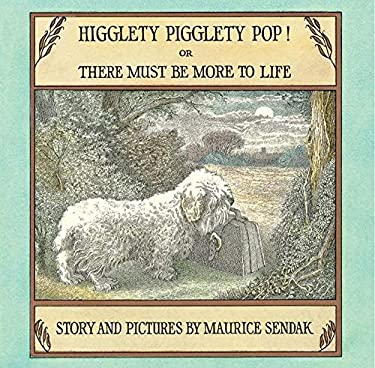 Higglety Pigglety Pop!: Or There Must Be More to Life 9780060284794