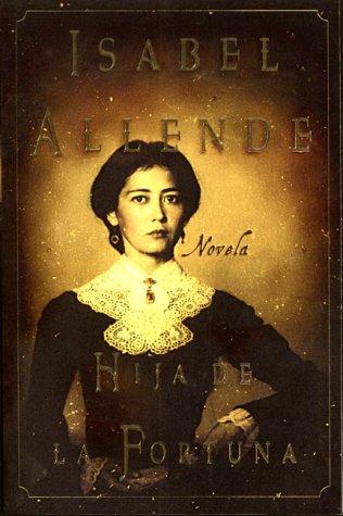 Hija de La Fortuna: Novela 9780060932763