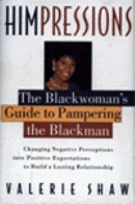 Himpressions: The Blackwoman's Guide to Pampering the Blackman