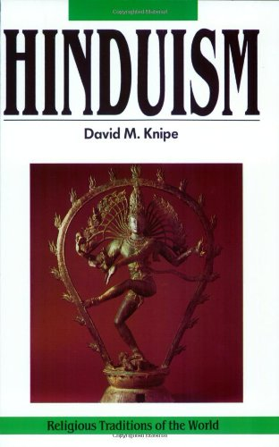 Hinduism: Experiments in the Sacred, Religious Traditions of the World Series
