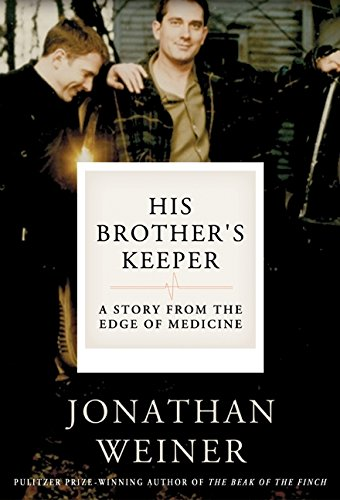 His Brother's Keeper: A Story from the Edge of Medicine 9780060010072