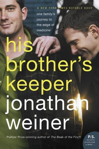 His Brother's Keeper: One Family's Journey to the Edge of Medicine 9780060010089