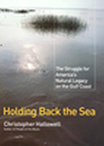 Holding Back the Sea: The Struggle for America's Natural Legacy on the Gulf Coast