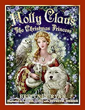Holly Claus: The Christmas Princess
