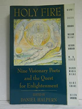 Holy Fire: Nine Visionary Poets and the Quest for Enlightenment