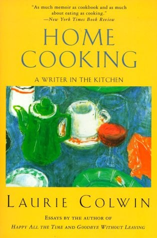 Home Cooking: A Writer in the Kitchen 9780060955304