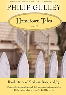 Hometown Tales: Recollections of Kindness, Peace, and Joy 9780061252297
