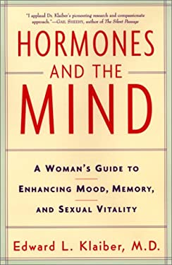 Hormones and the Mind: A Woman's Guide to Enhancing Mood, Memory. and Sexual Vitality
