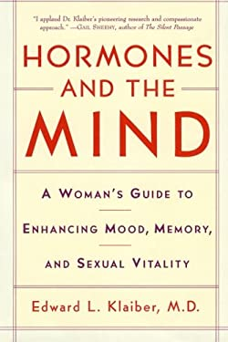 Hormones and the Mind: A Woman's Guide to Enhancing Mood, Memory, and Sexual Vitality