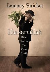 Horseradish: Bitter Truths You Can't Avoid