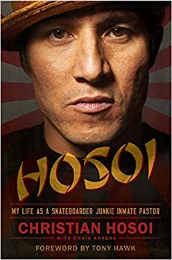 Hosoi: My Life as a Skateboarder Junkie Inmate Pastor 9780062024305