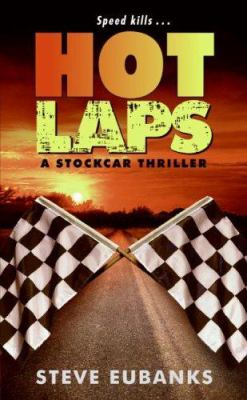 Hot Laps: A Stockcar Thriller