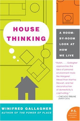 House Thinking: A Room-By-Room Look at How We Live 9780060538804