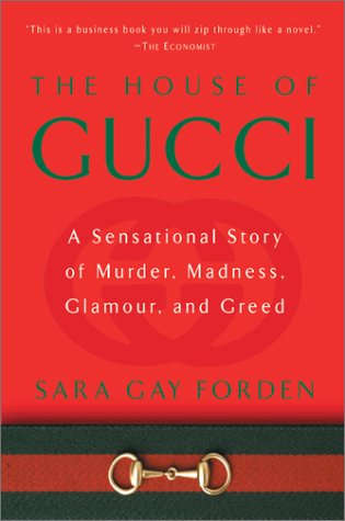 House of Gucci: A Sensational Story of Murder, Madness, Glamour, and Greed 9780060937751