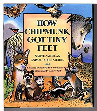How Chipmunk Got Tiny Feet: Native American Animal Origin Stories 9780060229061
