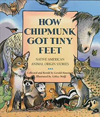 How Chipmunk Got Tiny Feet: Native American Animal Origin Stories