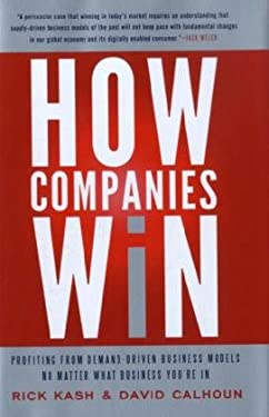 How Companies Win: Profiting from Demand-Driven Business Models No Matter What Business You're in 9780062000453