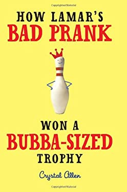 How Lamar's Bad Prank Won a Bubba-Sized Trophy 9780061992735