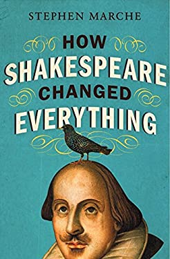 How Shakespeare Changed Everything 9780061965531