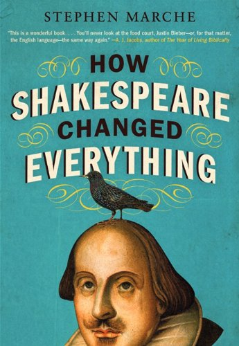 How Shakespeare Changed Everything 9780061965548