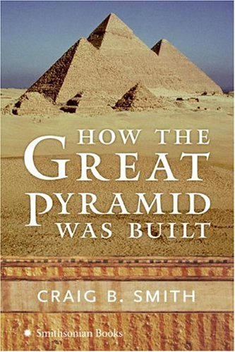 How the Great Pyramid Was Built: