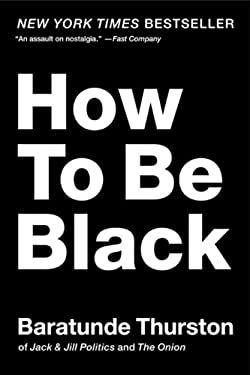 How to Be Black 9780062003225