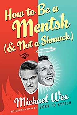 How to Be a Mentsh (and Not a Shmuck) 9780061885891