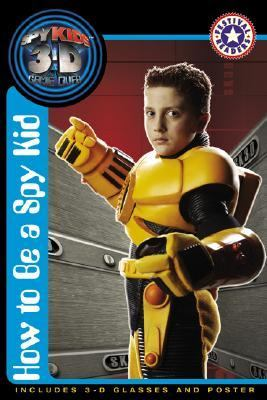 How to Be a Spy Kid [With PosterWith 3-D Glasses]