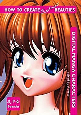 How to Create Virtual Beauties: Digital Manga Characters